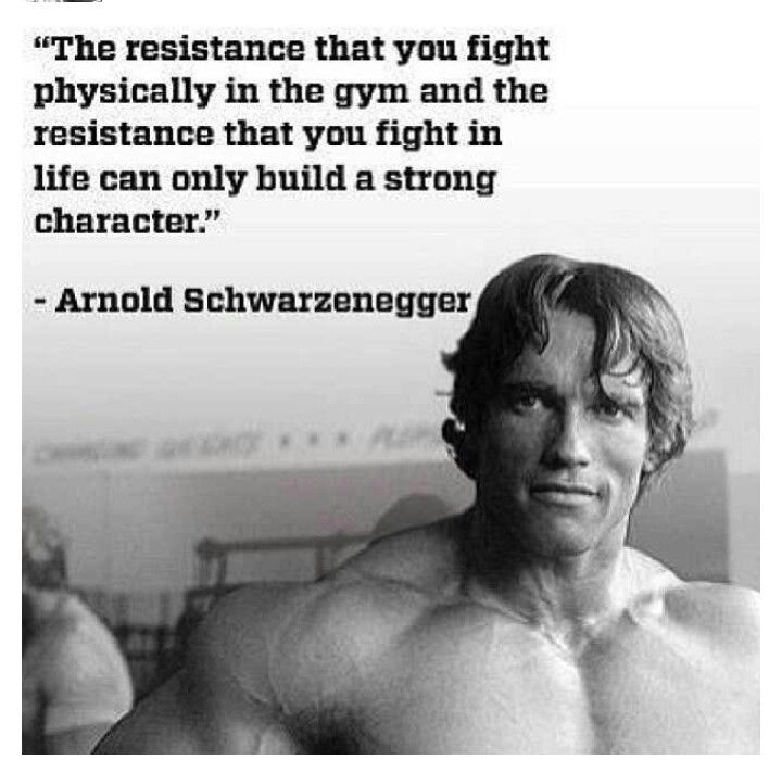 Superieur 2) U201cThe Resistance That You Fight Physically In The Gym And The Resistance  That You Fight In Life Can Only Build A Strong Characteru201d. Best Arnold  Quotes